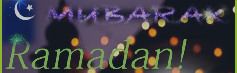 The beginning of Ramadan!