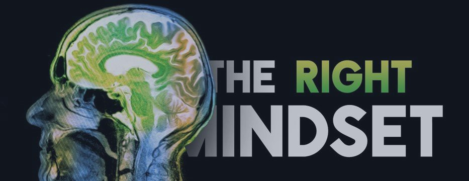 Creating the right mindset!