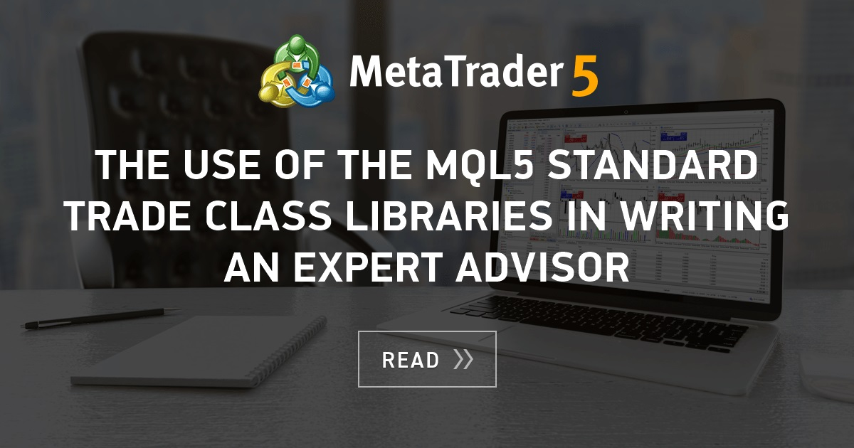 The Use of the MQL5 Standard Trade Class libraries in writing an Expert Advisor