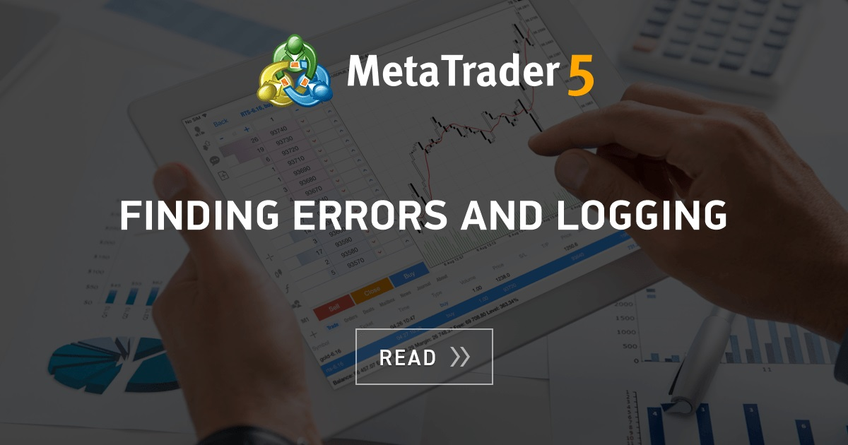 Finding Errors And Logging Mql5 Articles