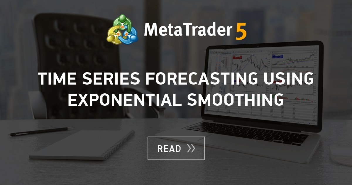 Time Series Forecasting Using Exponential Smoothing Mql5 Articles