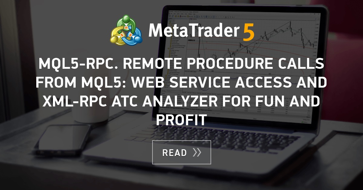 MQL5-RPC  Remote Procedure Calls from MQL5: Web Service Access and