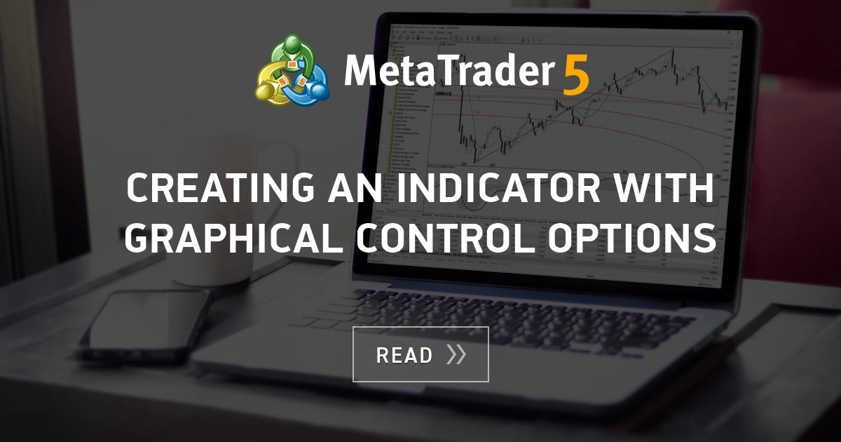 Creating An Indicator With Graphical Control Options Mql5 Articles