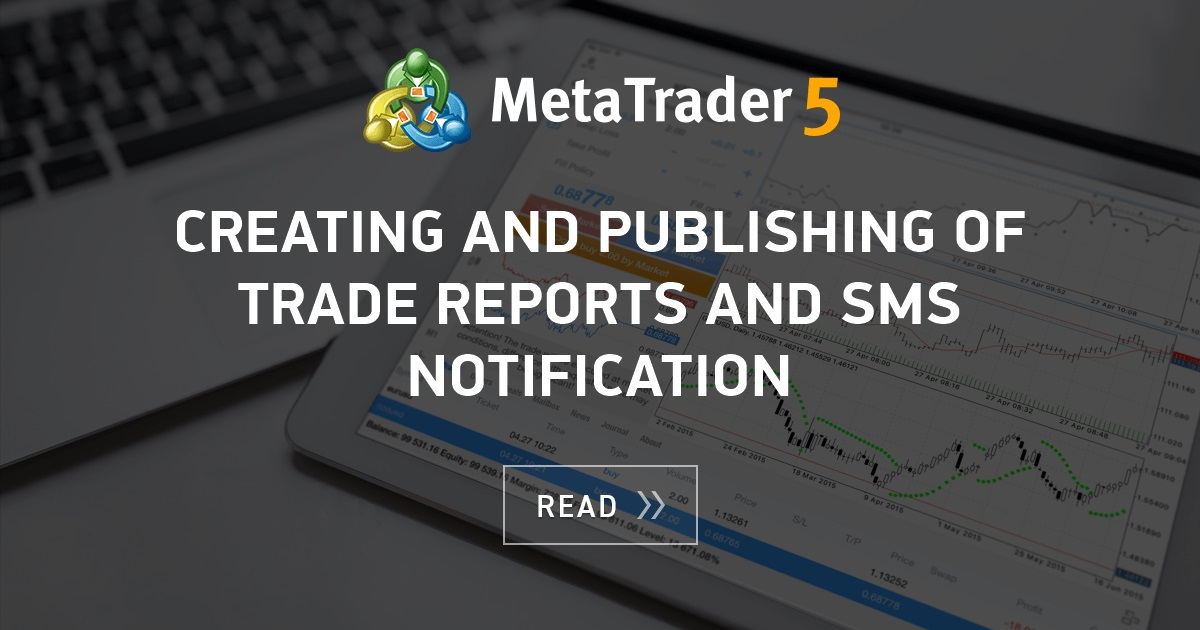 Creating And Publishing Of Trade Reports And Sms Notification