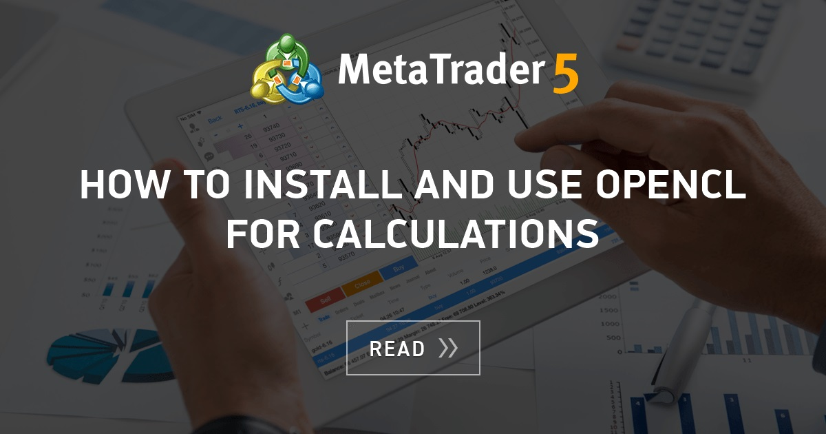 How to Install and Use OpenCL for Calculations - MQL5 Articles