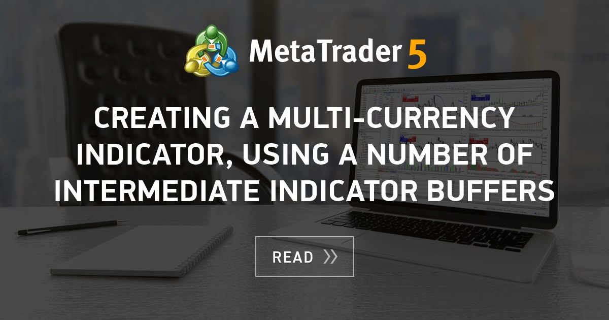 Creating A Multi Currency Indicator Using A Number Of