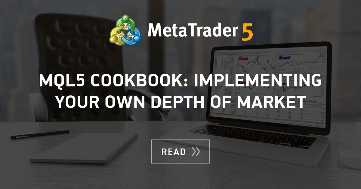 Mql5 Cookbook Implementing Your Own Depth Of Market Mql5 Articles