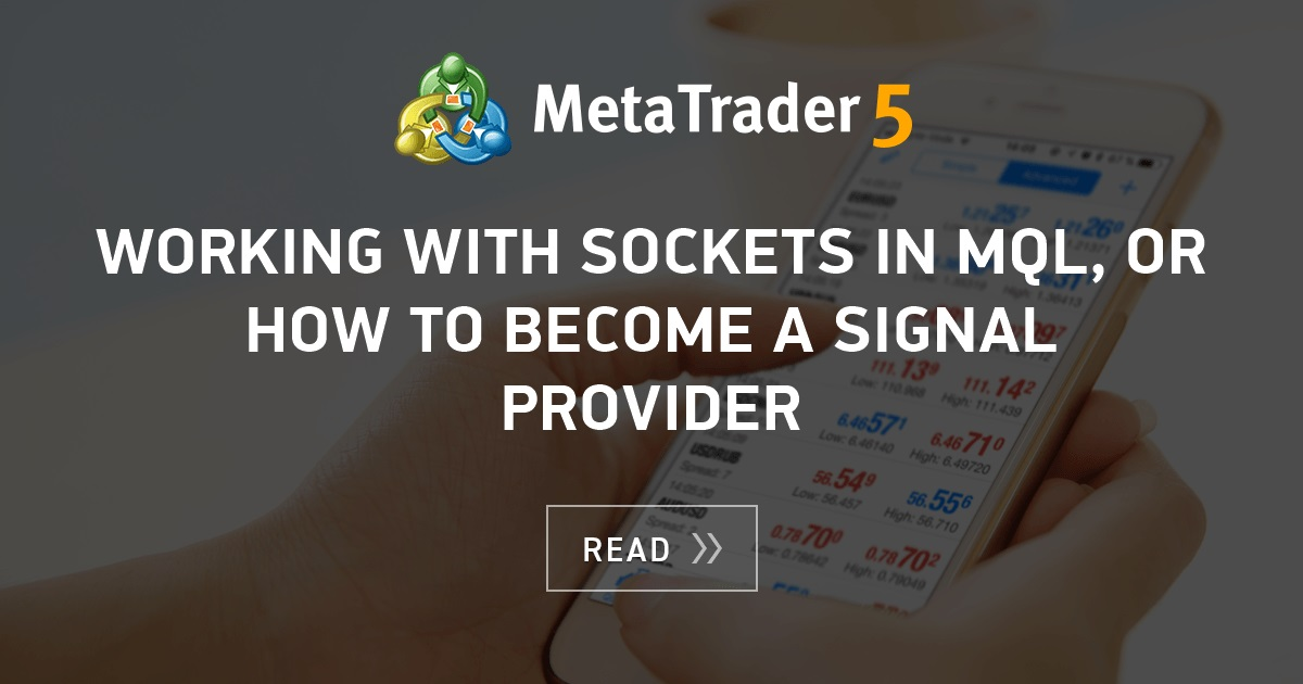 Working with sockets in MQL, or How to become a signal