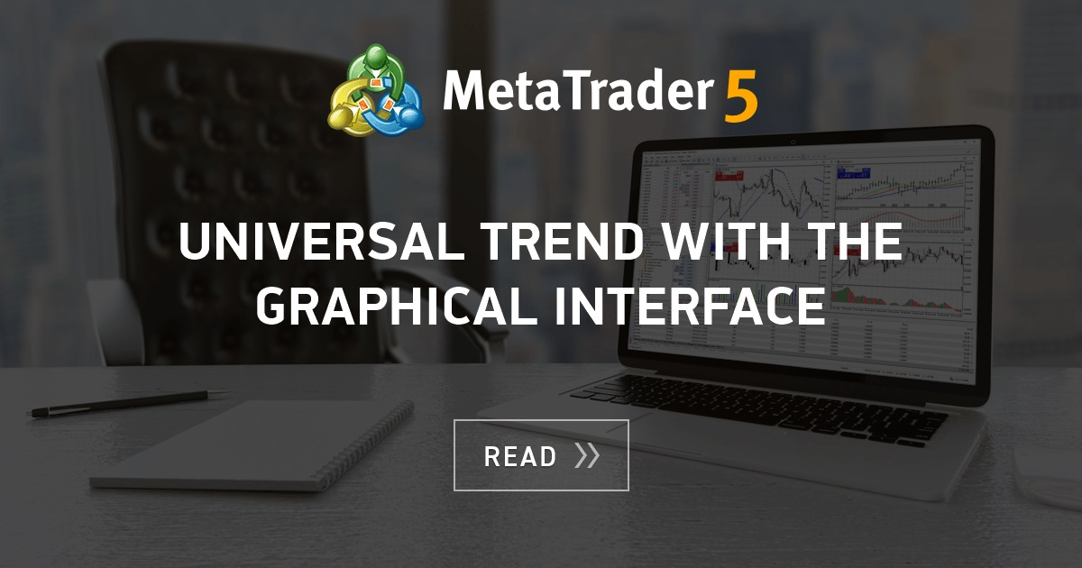 Universal Trend With The Graphical Interface Mql5 Articles