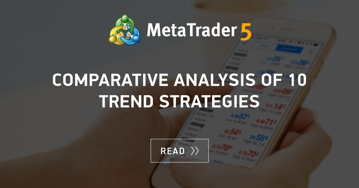 Comparative Analysis Of 10 Trend Strategies Mql5 Articles