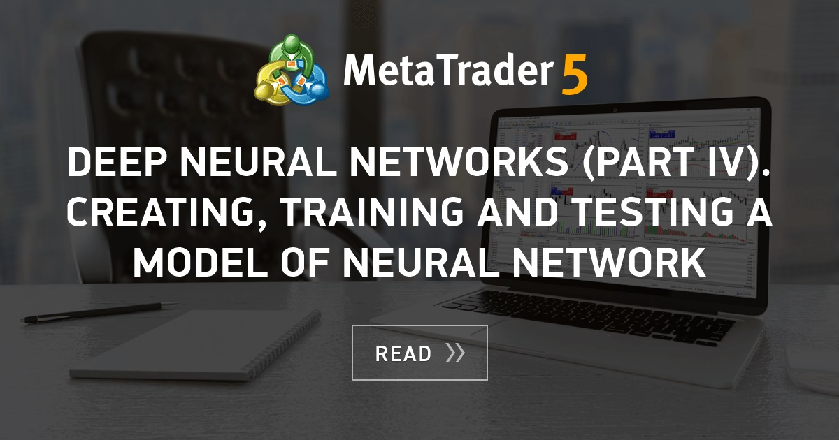 Deep Neural Networks (Part IV)  Creating, training and testing a