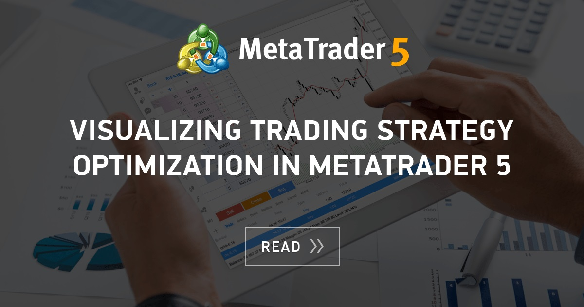 Visualizing Trading Strategy Optimization In Metatrader 5 Mql5