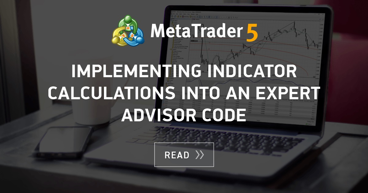 Implementing Indicator Calculations Into An Expert Advisor Code
