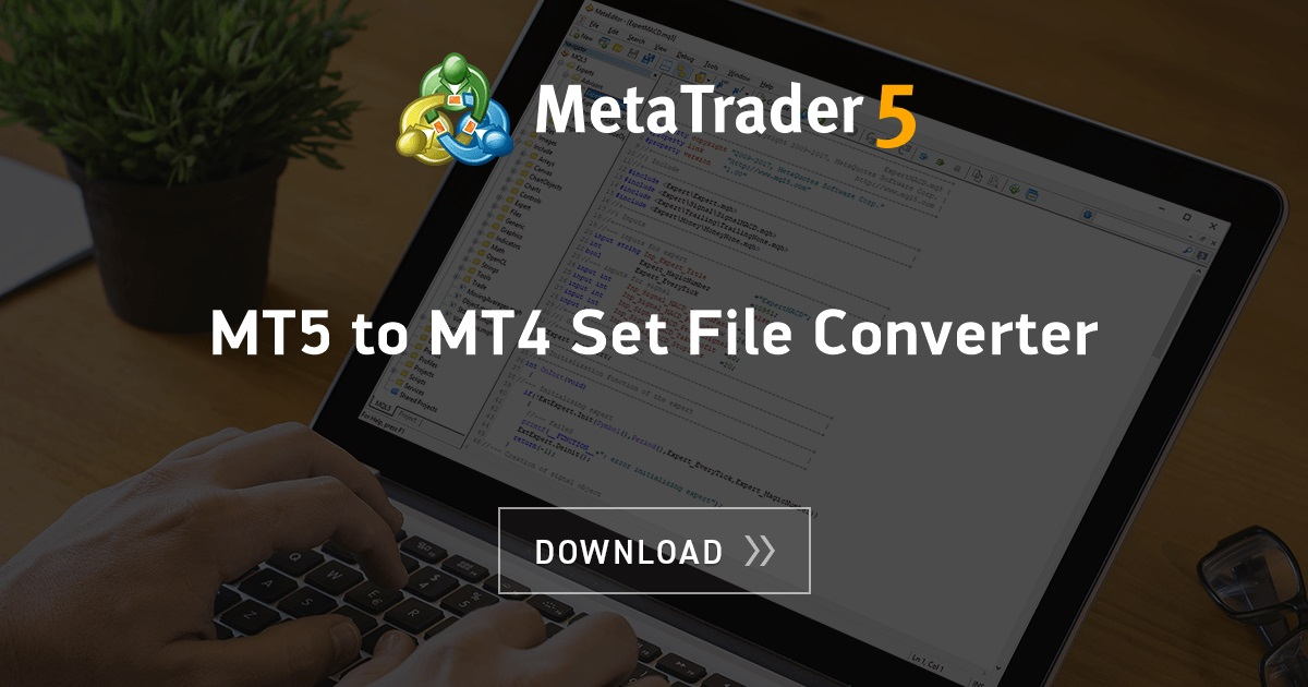 Free Download Of The Mt5 To Mt4 Set File Converter Script By